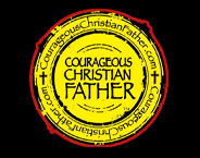 Courageous Christian Father
