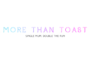 More Than Toast