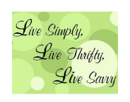 Live Simply, Live Thrifty, Live Savvy