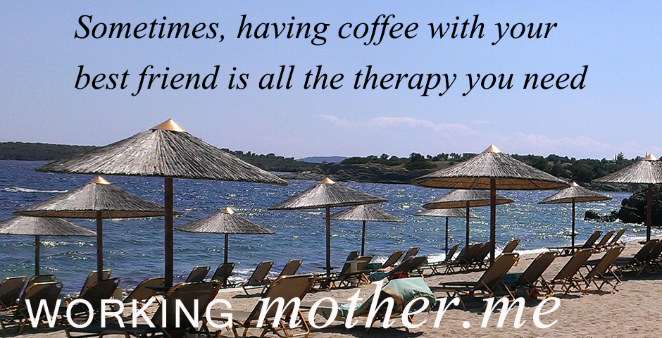 Wednesday Morning Coffee Thought on Friends and Therapy