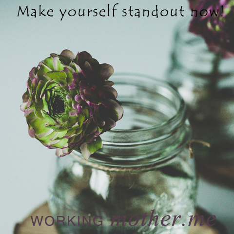Make Yourself Standout Now!