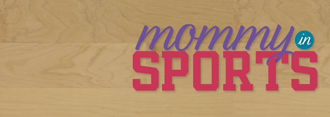 Mommy in SPORTS